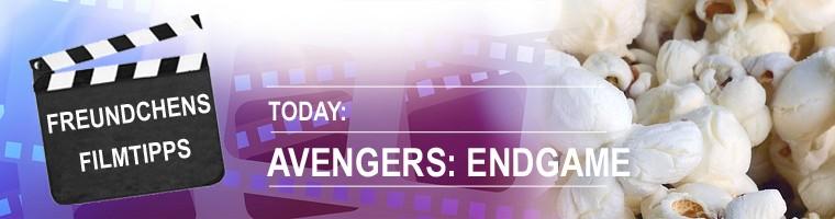 FREUNDCHENS FILMTIPPS: Avengers: Endgame